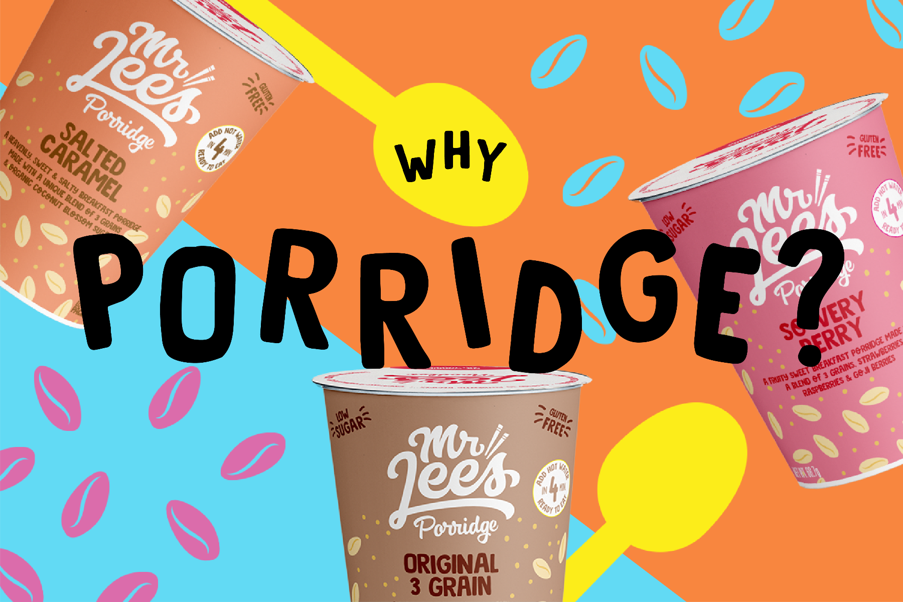 Mr Lee's So very berry, Salted Caramel and Original porridge pots on a coloured background of grains