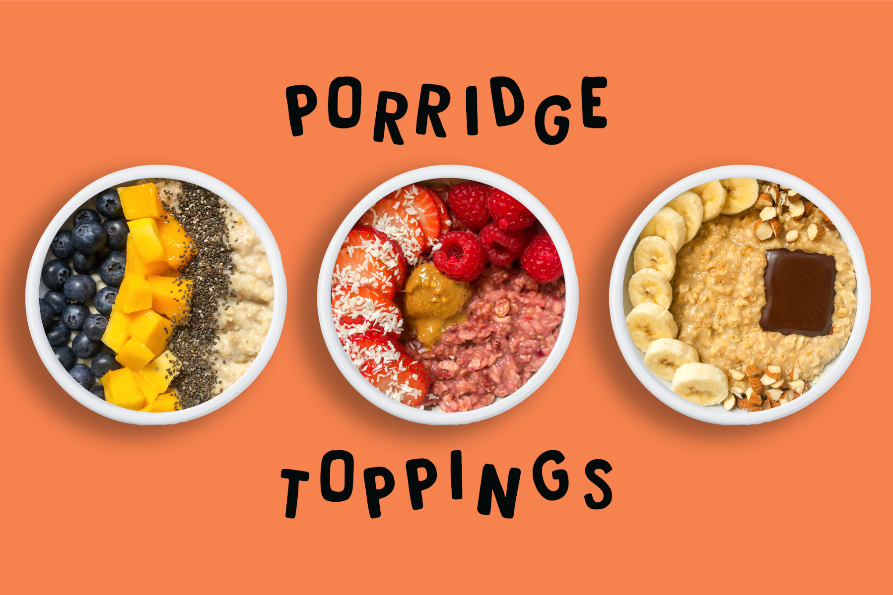 Original porridge topped with blueberries mango and chia seeds, So Very Berry porridge topped with strawberries, raspberries and peanut butter and Salted Caramel porridge topped with banana, almonds and piece of dark chocolate