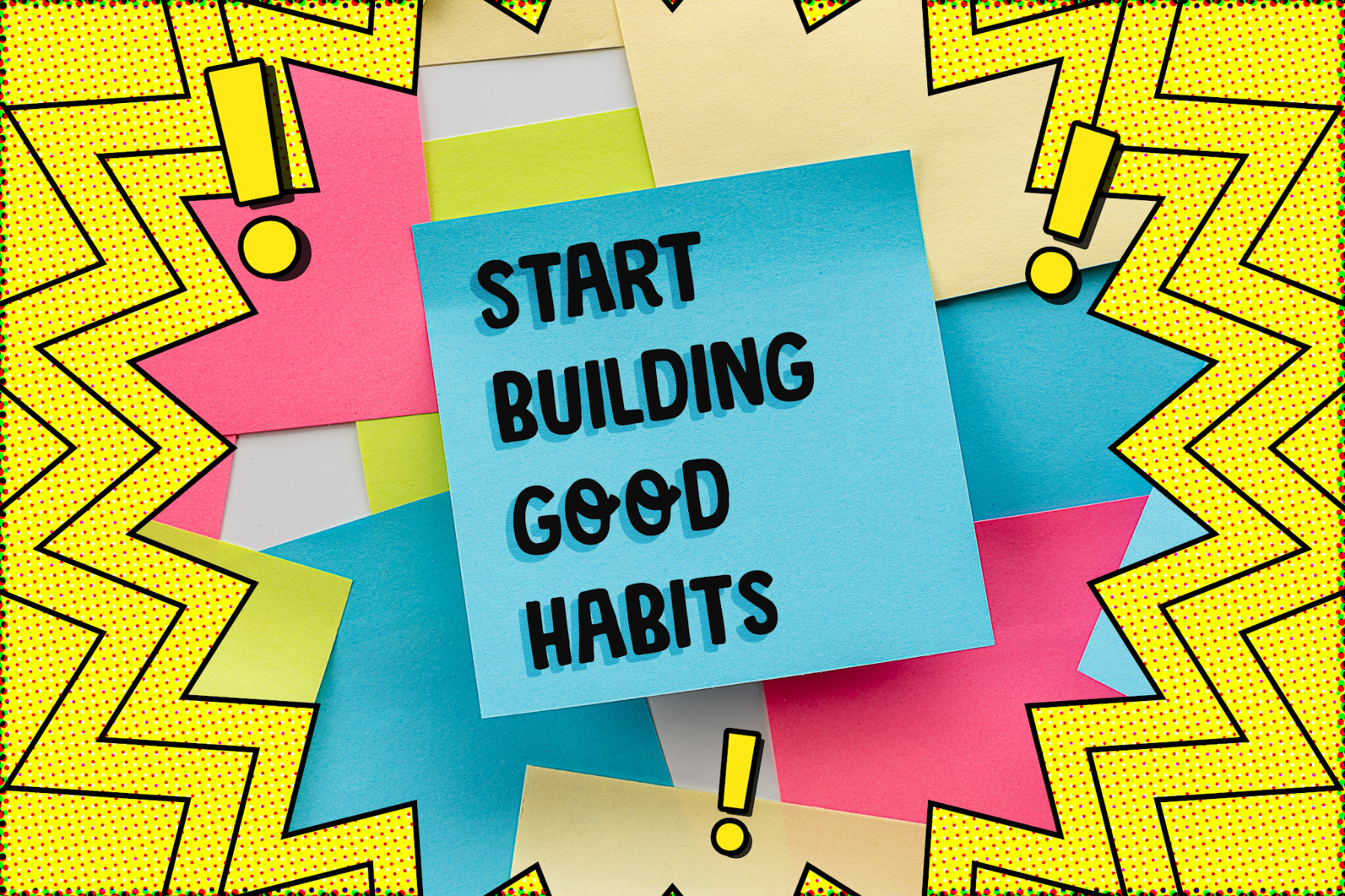 """Blue post-it note with """"Start building good habits"""" written on it"""