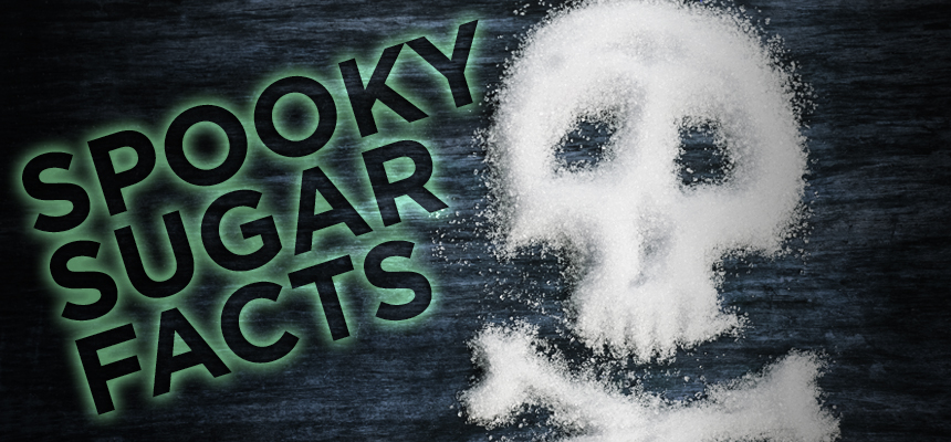 6 Spooky Sugar Facts for #SugarAwarenessWeek 2017