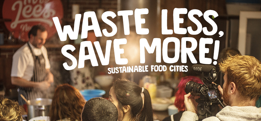 Sustainable Food Cities - Waste Less, Save More!